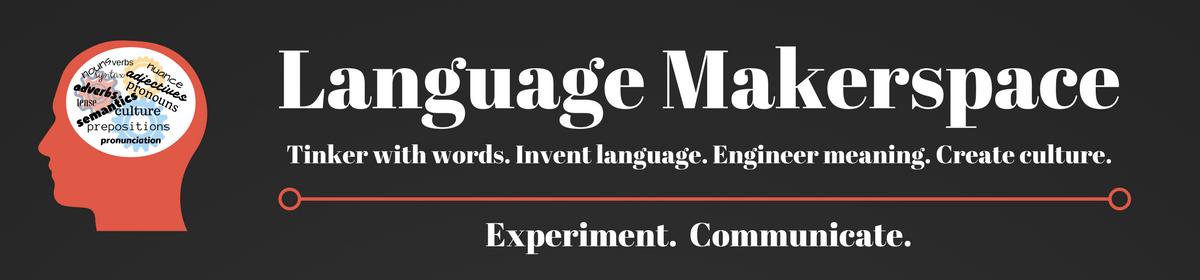 Language Makerspace